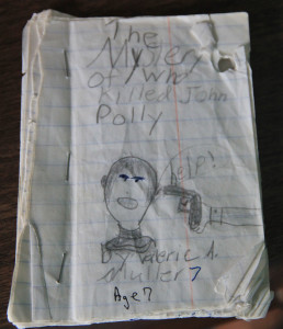 "My first ""book""--The Mystery of Who Killed John Polly"