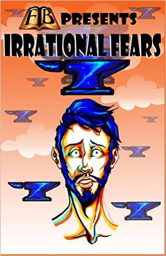 Description from the publisher: Irrational fears can be described as an anxiety or phobia of seemingly normal or innocuous objects, animals or happenings. The fear can be subtle or paralyzing, either way it makes for a great story. This is a collection of those stories. Irrational Fears is a anthology of works from a talented and diverse group of international writers. FTB Press is proud to share their voice with a shared community of readers. Among others, the stories include strange fears, of clowns, ballerinas, vomit and a creepy hand floating in a toilet. The cast of writers includes Essel Pratt, Wayne Via, Lance Hyden, Katherine Hannula Hill, Paul Rhodes, Matthew Lett, Tracey Chapman, DJ Tyrer, Alex Harasymiw, David Bergheim, John Timm, Paul Griley, Robin Becker, Thomas Elson, Casey Douglas, Erin O'Loughlin, Val Muller, Anne Wilson and Carol L. Park.